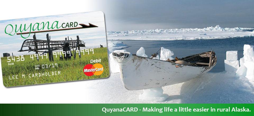 Quyana CARD – created by Alaska Natives, for all of Alaska.